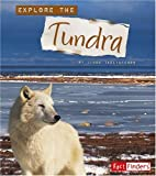 Explore the Tundra (Explore the Biomes)