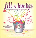 Fill a Bucket: A Guide to Daily Happiness for the Young Child