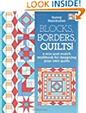Blocks, Borders, Quilts!: A Mix-and-Match Workbook for Designing Your Own Quilts (That Patchwork Place)