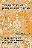Baptism of Jesus in the Jordan: The Trinitarian and Cosmic Order of Salvation