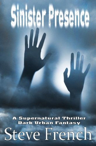 Book: Sinister Presence by Steven French, Brianna Carlisle