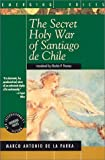 img - for The Secret Holy War of Santiago de Chile (Emerging Voices) by Marco Antonio de la Parra (1994) Paperback book / textbook / text book