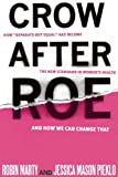 "Crow After Roe: How ""Separate But Equal"" Has Become the New Standard In Womens Health And How We Can Change That"
