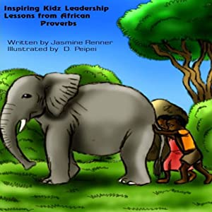 Inspiring Kidz Leadership Lessons from African Proverbs Audiobook