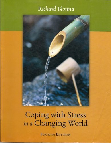 Coping with Stress in a Changing World, 4th edition,...