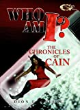 img - for WHO AM I?: THE CHRONICLES OF CAIN book / textbook / text book