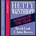 Hetty Wainthropp – Woman of the Year (       UNABRIDGED) by David Cook, John Bowen Narrated by Patricia Routledge