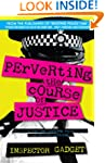 PERVERTING THE COURSE OF JUSTICE: The...