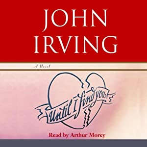 Until I Find You: A Novel | [John Irving]