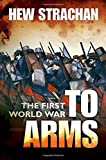 img - for The First World War: Volume I: To Arms (First World War (Oxford)) book / textbook / text book