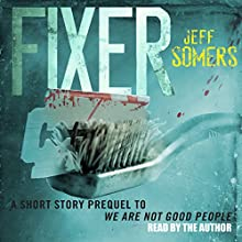 Fixer: The Ustari Cycle Prequel (       UNABRIDGED) by Jeff Somers Narrated by Jeff Somers