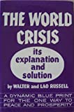 img - for The World Crisis - Its Explanation and Solution book / textbook / text book