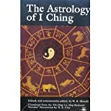 The Astrology of I Ching: Translated from the `Ho Map Lo Map Rational No.