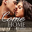 Come Home to Me: Second Chances Time Travel Romance Series, Book 1 Audiobook by Peggy L Henderson Narrated by Cody Roberts