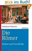 Die Römer: Kultur und Geschichte