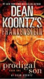 Frankenstein: Prodigal Son: A Novel (Dean Koontz's Frankenstein)