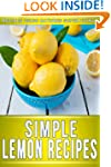 Lemon Recipes: 30+ Amazing Recipes Us...