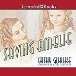 Saving Amelie   Cathy Gohlke