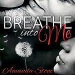 Breathe Into Me | Amanda Stone