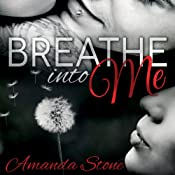 Breathe Into Me | [Amanda Stone]