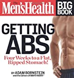 The Mens Health Big Book: Getting Abs: Get a Flat, Ripped Stomach and Your Strongest Body Ever--in Four Weeks