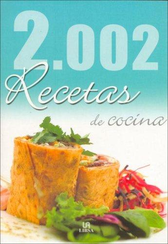 2.002 Recetas De Cocina/ 2.002 Cooking Recipes (Spanish Edition)