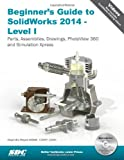 Beginners Guide to SolidWorks 2014 - Level I