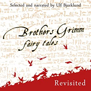 Brothers Grimm Fairy Tales, Revisited Audiobook