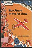 img - for Fly-Away at the air show book / textbook / text book