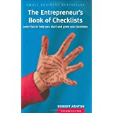 The Entrepreneur's Book of Checklists: 1000 Tips to Help You Start and Grow Your Business: 1000 Tips to Start and Grow Your Businessby Robert Ashton