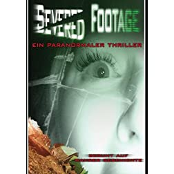 Severed Footage (Getrennte Fuesse) - Ein Paranormaler Thriller