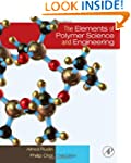 The Elements of Polymer Science & Eng...