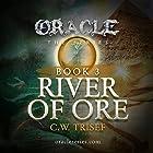 River of Ore: Oracle, Book 3 Hörbuch von C.W. Trisef Gesprochen von: Jeff Simpson