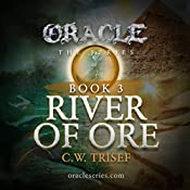 Oracle - River of Ore (Volume 3) | C.W. Trisef