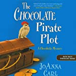 The Chocolate Pirate Plot: A Chocoholic Mystery (       UNABRIDGED) by Joanna Carl Narrated by Teresa DeBerry