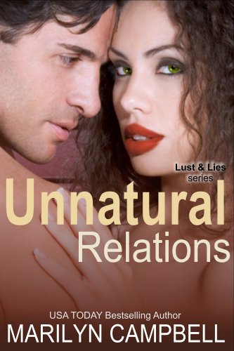 Unnatural Relations (Lust and Lies Series, Book 1) by Marilyn Campbell