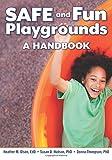 img - for SAFE and Fun Playgrounds: A Handbook book / textbook / text book