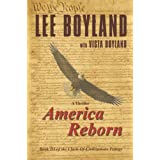 America Reborn: Book Three of the Clash-Of-Civilizations Trilogy ~ Lee Boyland