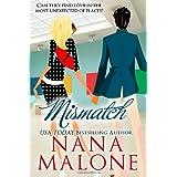 Mismatch: A Humorous Contemporary Romance (Volume 2) ~ Nana Malone