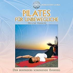 Pilates für Unbewegliche Hörbuch