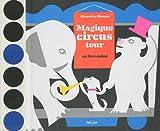 Magique circus tour : Un livre anim�