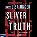 Sliver of Truth Audiobook by Lisa Unger Narrated by Ann Marie Lee
