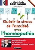 Gu�rir le stress et l'anxi�t� avec l'hom�opathie - Extrait offert