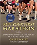 Run Your First Marathon: Everything Y...