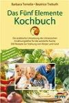 Das F�nf Elemente Kochbuch: Die prakt...