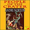 People of the Crater (       UNABRIDGED) by Andre Norton Narrated by Mark Douglas Nelson