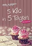 5 Kilo in 5 Tagen: Liebesroman (kindle edition)