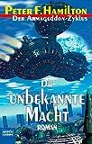 Die unbekannte Macht: Der Armageddon Zyklus, Bd. 1
