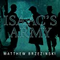 Isaac's Army: A Story of Courage and Survival in Nazi-Occupied Poland (       UNABRIDGED) by Matthew Brzezinski Narrated by Arthur Morey