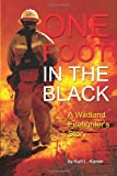 One Foot In The Black: A Wildland Firefighter's Story